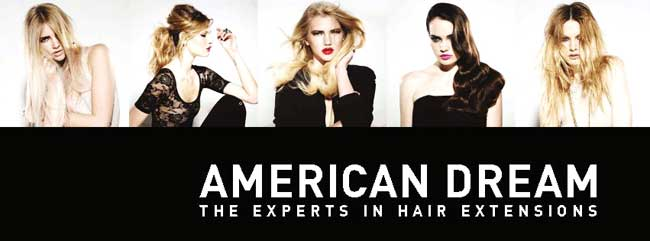 AMERICAN DREAMS: the expert in hair extensions
